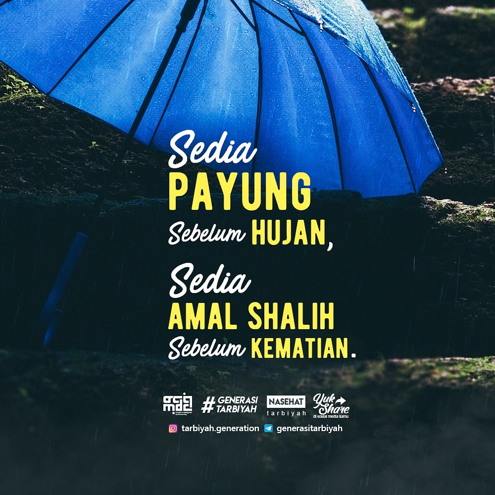Nasehat tarbiyah edisi 233. Sedia payung sebelum hujan, sedia amal shalih sebel… :)=